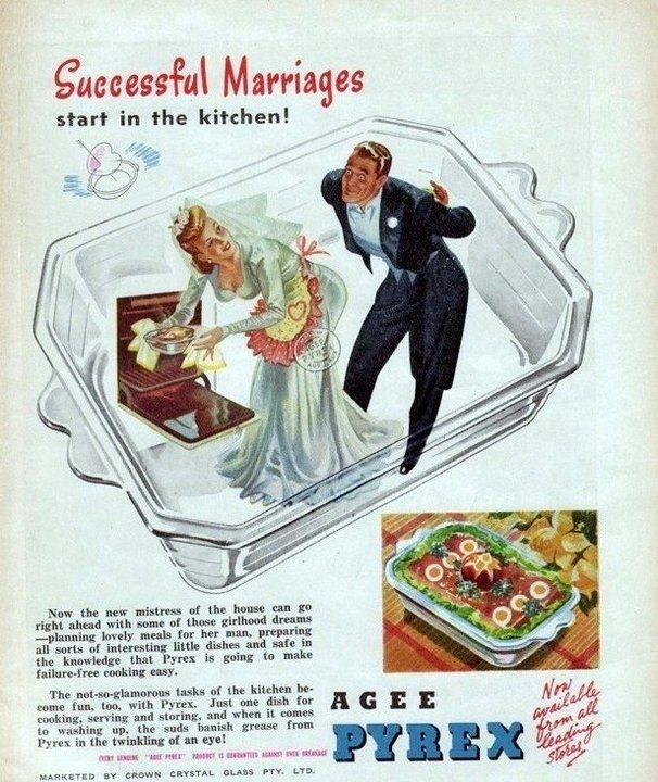 Sexist Vintage Ad_Pyrex. What makes a successful marriage?