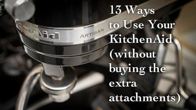 13 ways to use your KitchenAid mixer, without buying extra attachments. Make butter, bread, shred chicken, and more. Save time & money.