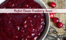 Perfect, Classic Cranberry Sauce Recipe. Perfect for Thanksgiving & Christmas. Step-by-step directions & pictures. Printable recipe. 3-generation approved.