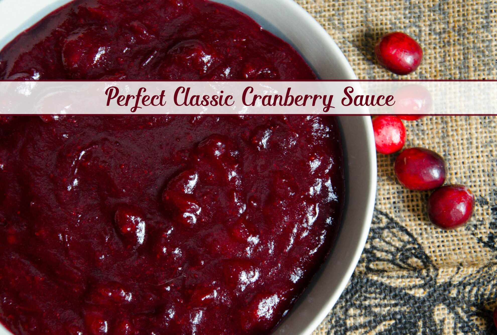 Perfect, Classic Cranberry Sauce Recipe. Perfect for Thanksgiving ...