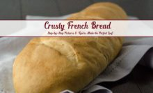 How to Bake the Perfect Loaf of French Bread: Step-by-step pictures. Tips & tricks on how to make the perfect crusty loaf.