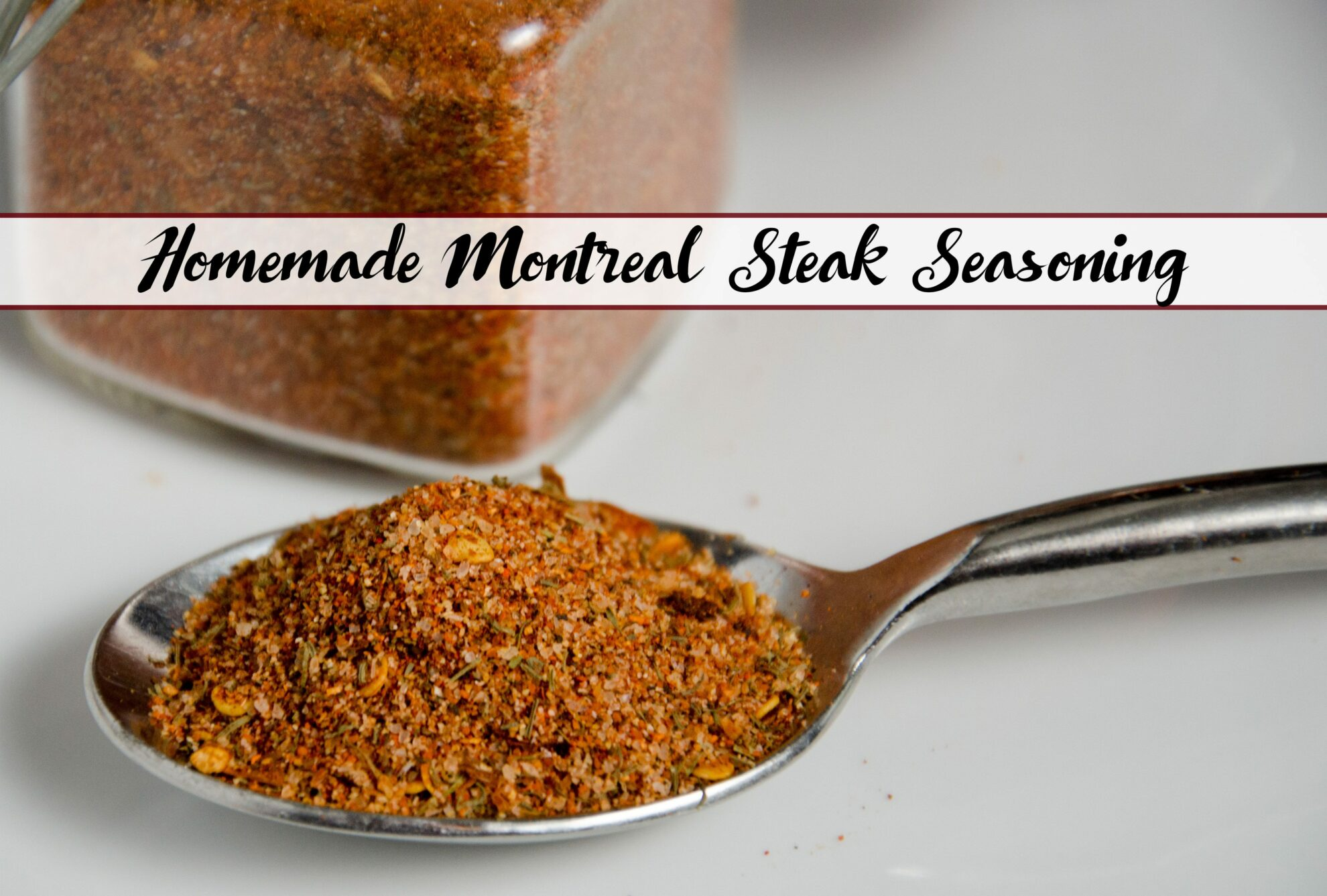 Homemade Montreal Steak Seasoning (aka: Montreal Steak Spice): easy to make, better than store-bought. Use on steak, pork, chicken, and more.