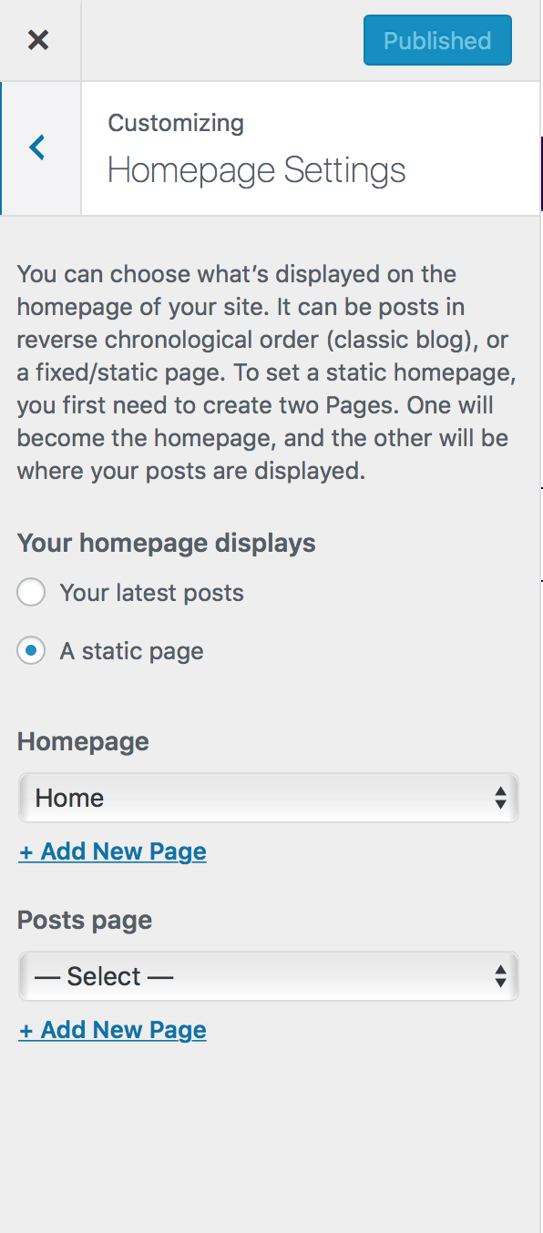 "Select the ""A static page"" option. Then, under 'homepage', use the dropdown box to select your home page."