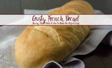Crusty French Bread. How to Bake the Perfect Loaf of French Bread: Step-by-step pictures. Tips & tricks on how to make the perfect crusty loaf.