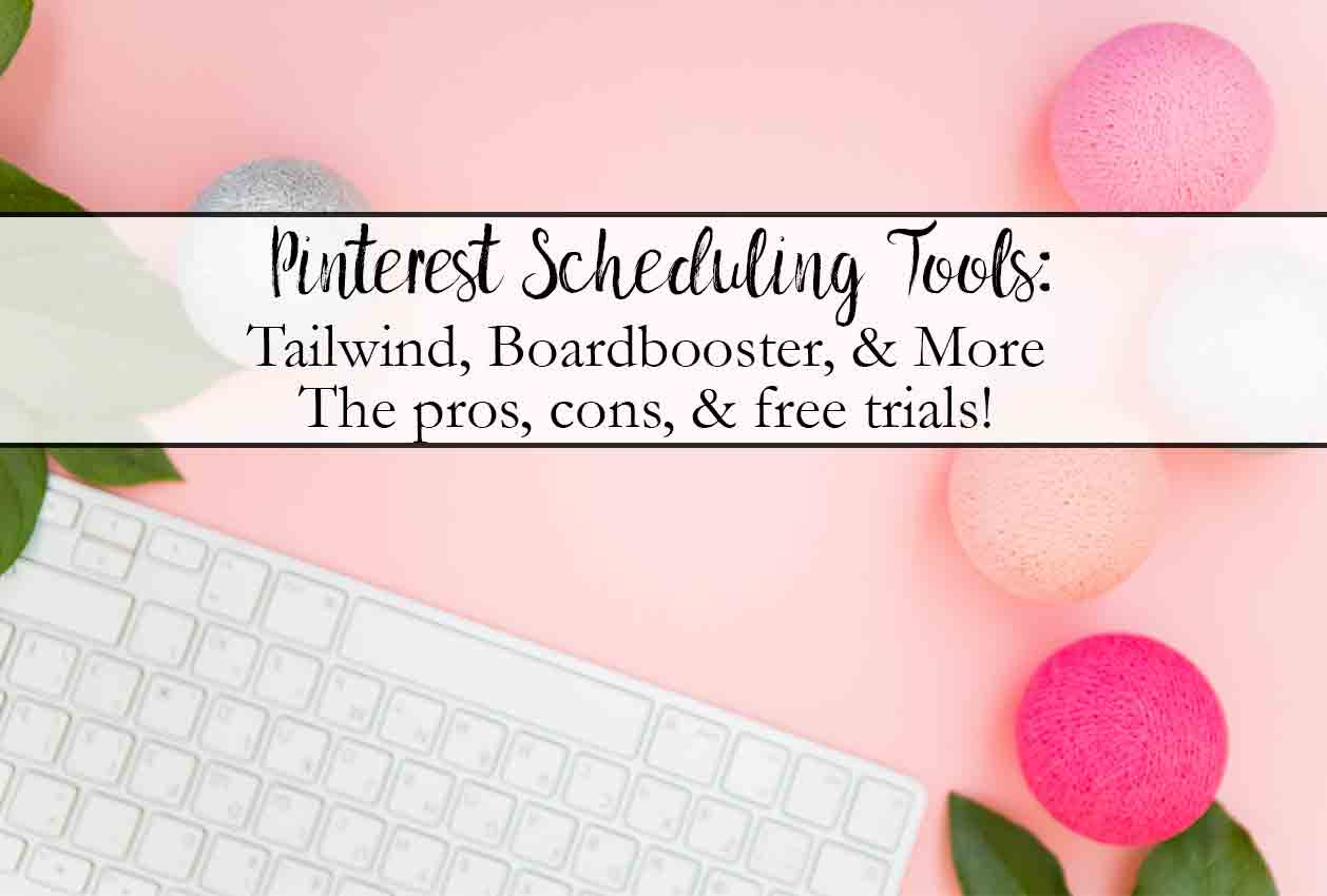 Pinterest Scheduling Tools: A Comprehensive Guide. Pros, cons, prices, everything you need to know. Tailwind, Boardbooster, ViralTag, Buffer, & more!