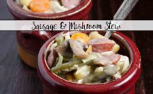 Easy One-Pot Sausage and Mushroom Stew: smoked kielbasa, mushrooms, potatoes, and veggies combine to make a hearty delicious dish.