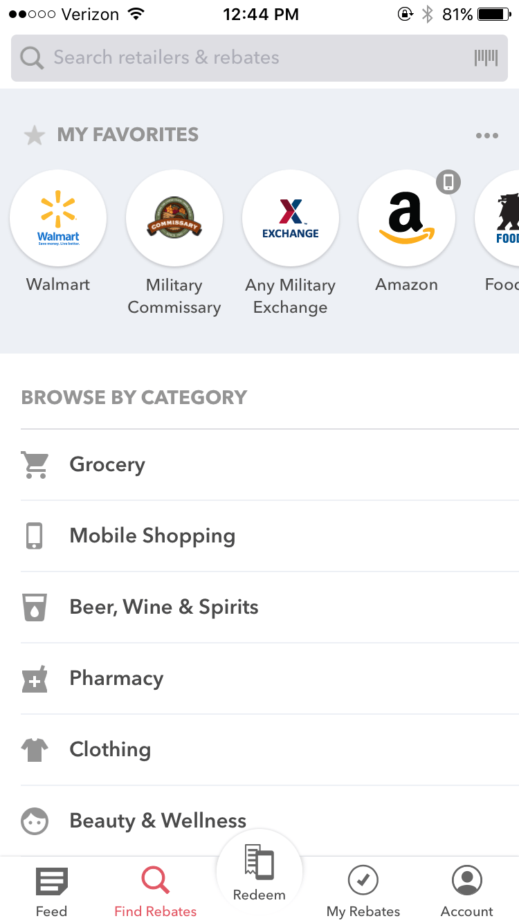 "In the app, click on ""Find Rebates"" on the bottom menu. If you have favorites set, they'll be on the top. Or click on category, such as 'grocery.'"