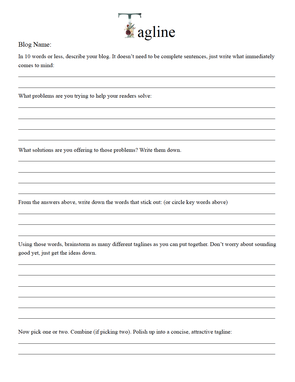 Blog Tagline worksheet. Step-by-step questions to help you develop your tagline.