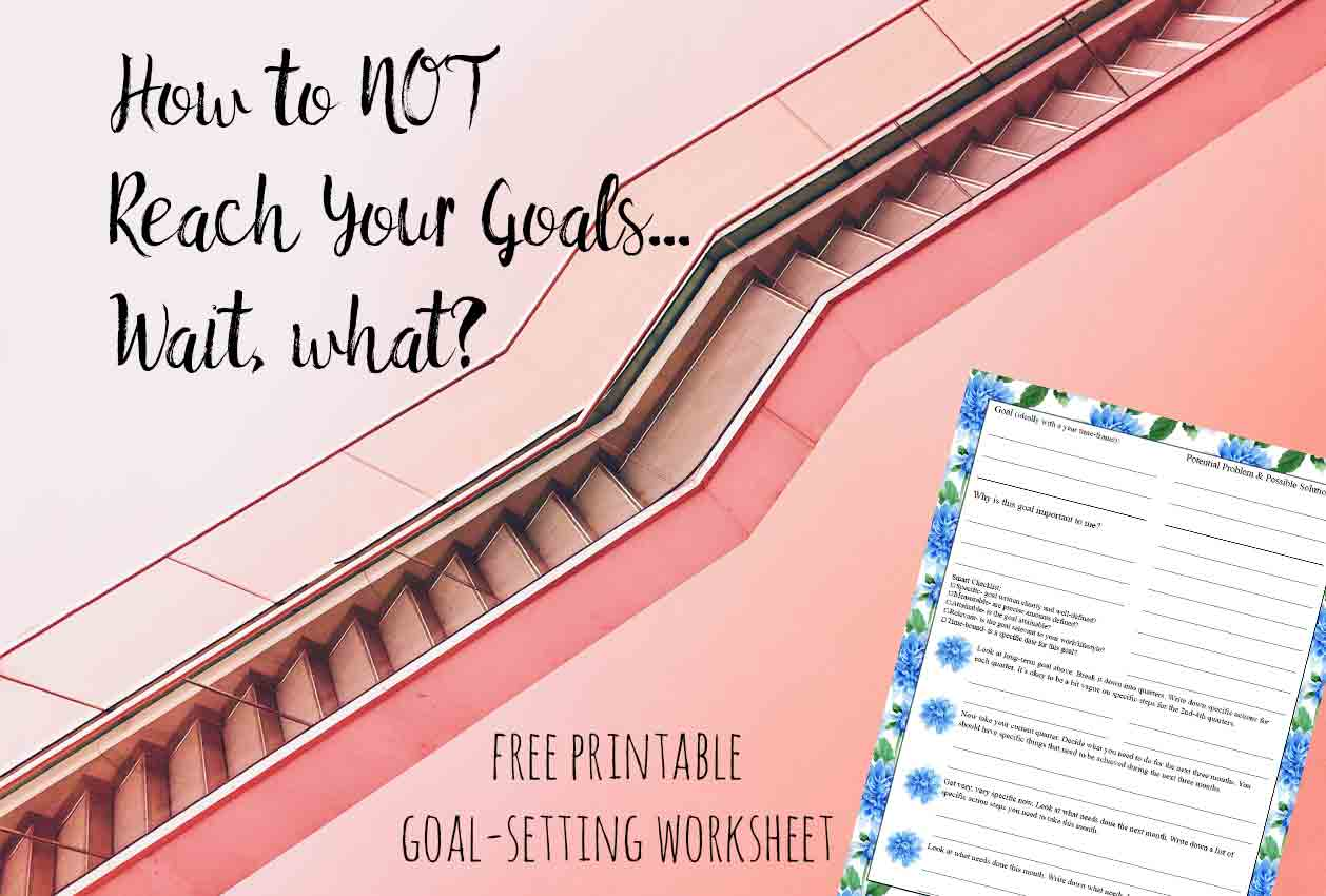 Why Goal-Setting (Sometimes) Doesn't Work and How to Make It Work. Step-by-step instructions on how to make goal-setting work for you.Goal setting worksheet included.