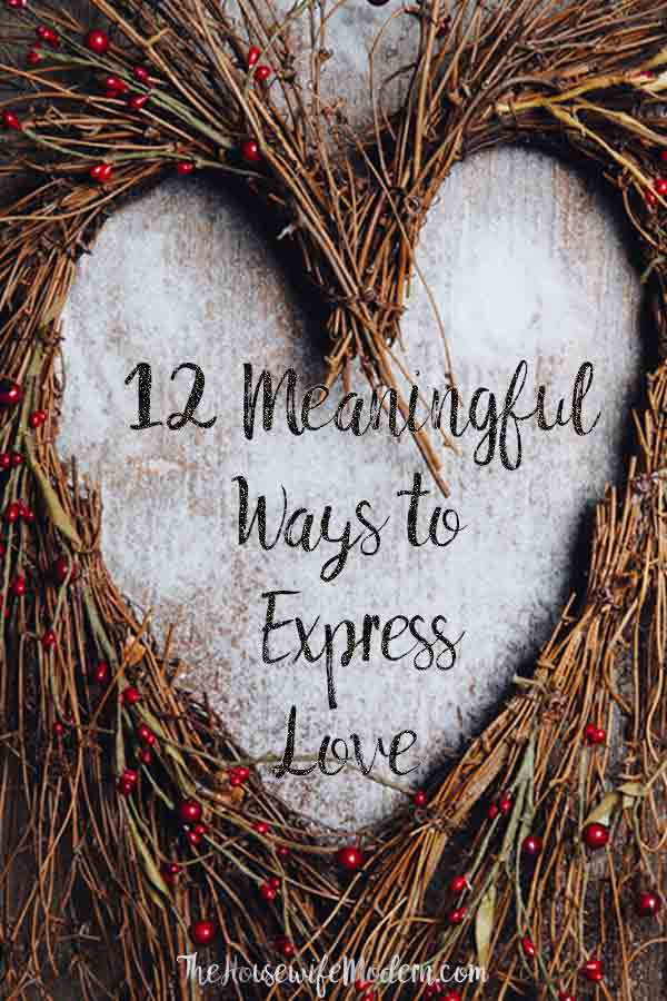 """12 Meaningful Ways to Express Love. Effective ways of expressing your love. Saying """"I Love You"""" means more than the words! #love #express #expresslove #relationships"""