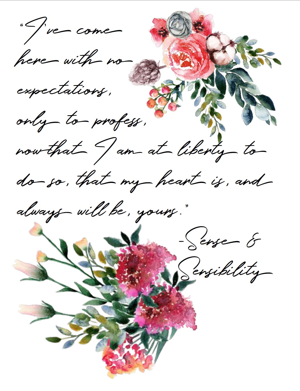 "Free Printable Romantic Movie Quotes: 6 Designs. ""I've come here with no expectations..."" from Sense & Sensibility."