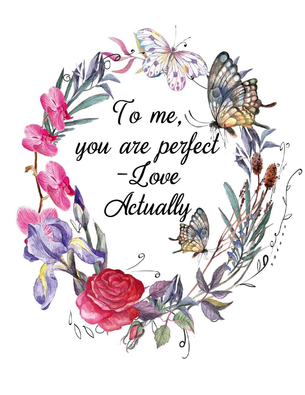 "Free Printable Romantic Movie Quotes: 6 Designs. ""To me, you are perfect"" from Love Actually."