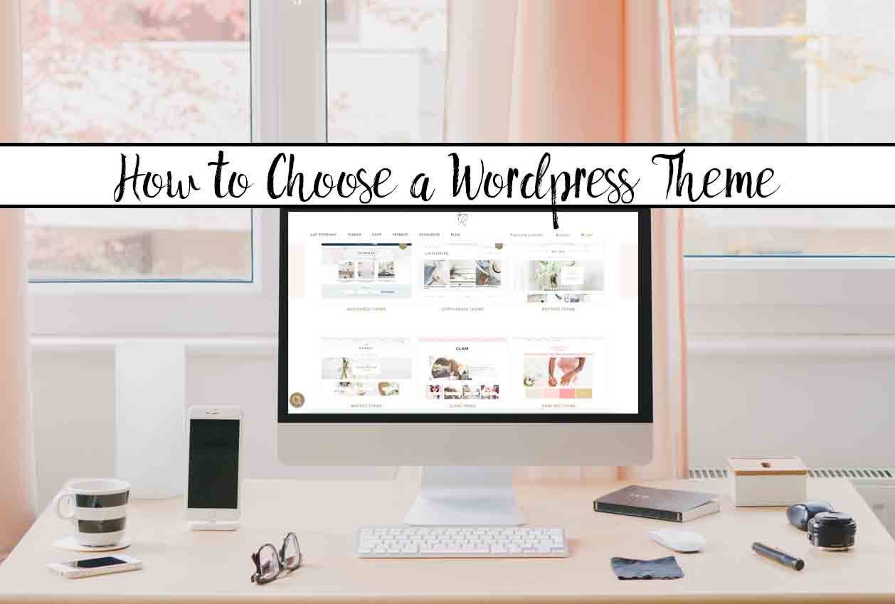 How to Choose a Wordpress Theme: What You Need to Know. Free versus premium themes, do's and don'ts of choosing a theme, and what you should look for.