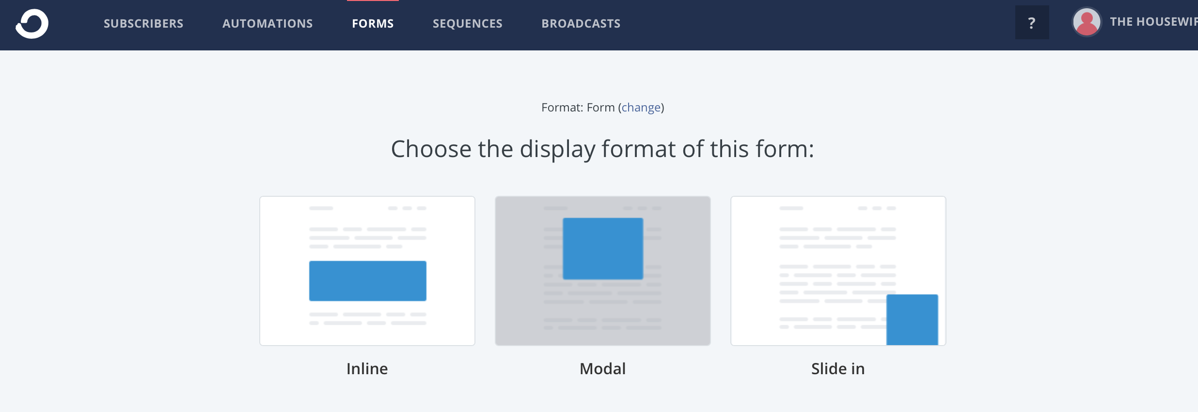 Once you click 'form,' I normally pick 'inline.' But you can also make modal or slide-in forms.