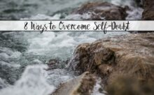 8 Powerful Ways to Overcome Self-Doubt. How to overcome self-doubt with action steps and free printable worksheets. Are you letting self-doubt hold you back?